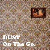 On The Go Lyrics Dust