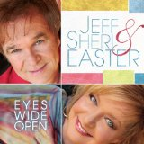 Eyes Wide Open Lyrics Jeff Easter & Sheri Easter