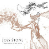Water for Your Soul Lyrics Joss Stone