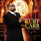 Bless This House Lyrics Kurt Carr