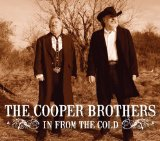 In From The Cold Lyrics The Cooper Brothers