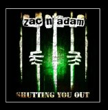Shutting You Out Lyrics zac n' adam