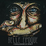 Disillusions of Man (EP) Lyrics Belle Epoque