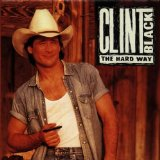 Hard Way Lyrics Clint Black
