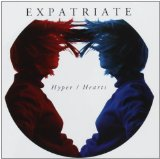 Hyper / Hearts Lyrics Expatriate