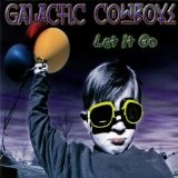 Let It Go Lyrics Galactic Cowboys