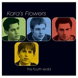 The Fourth World Lyrics Kara's Flowers