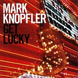 Get Lucky Lyrics Mark Knopfler