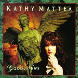 Good News Lyrics Kathy Mattea