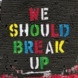 We Should Break Up Lyrics Nerina Pallot