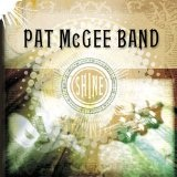 Shine Lyrics Pat McGee