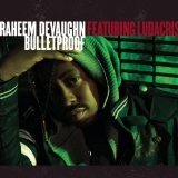 Bulletproof (Single) Lyrics Raheem DeVaughn