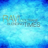 Blending Times Lyrics Ravi Coltrane