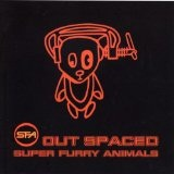 Out Spaced Lyrics Super Furry Animals