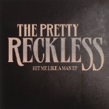 Hit Me Like a Man (EP) Lyrics The Pretty Reckless