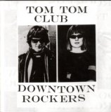 Downtown Rockers Lyrics Tom Tom Club