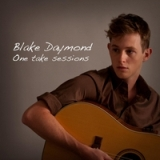 One Take Sessions Lyrics Blake Daymond