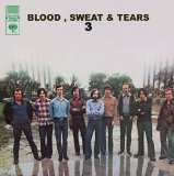 Blood, Sweat & Tears 3 Lyrics Blood Sweat And Tears