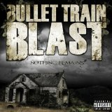 Nothing Remains Lyrics Bullet Train Blast