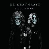 Bloodstreams Lyrics DZ Deathrays