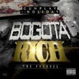 Bogota Rich: The Prequel Lyrics Gunplay