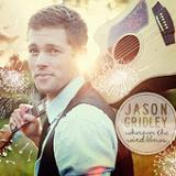 Wherever the Wind Blows (EP) Lyrics Jason Gridley