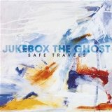 Safe Travels Lyrics Jukebox The Ghost