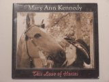 This Love of Horses Lyrics Mary Ann Kennedy