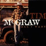 All I Want Lyrics McGraw Tim
