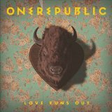 Love Runs Out (Single) Lyrics OneRepublic