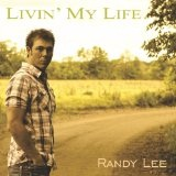 Livin' My Life Lyrics Randy Lee