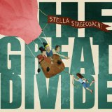 The Great Divide Lyrics Stella Stagecoach