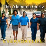 Everyday Life Lyrics The Alabama Gurlz