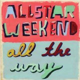 Miscellaneous Lyrics Allstar Weekend