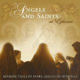 Angels and Saints at Ephesus Lyrics Benedictines of Mary