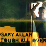 Tough All Over Lyrics Gary Allan