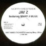 Jay-Z Feat. Mary J. Blige* Mary J Blige - Can't Knock The Hustle