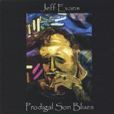 Prodigal Son Blues Lyrics Jeff Evans