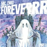 Foreverrr Lyrics MC Chris