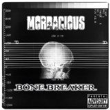 Bone Breaker Lyrics Mordacious