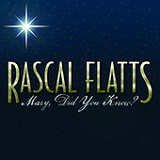 Mary, Did You Know? (Single) Lyrics Rascal Flatts