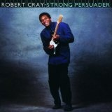Strong Persuader Lyrics Robert Cray