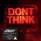 Don't Think Lyrics The Chemical Brothers