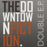 The Downtown Fiction (EP) Lyrics The Downtown Fiction