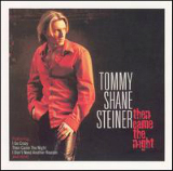 Then Came the Night Lyrics Tommy Shane Steiner