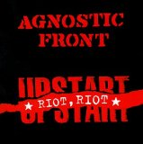 Riot, Riot, Upstart Lyrics Agnostic Front