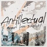Start From Scratch! Lyrics Antillectual