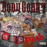 Born Dead Lyrics Body Count