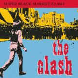 Super Black Market Clash Lyrics Clash, The