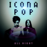 All Night (Single) Lyrics Icona Pop